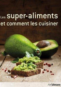 Les super-aliments et comment les cuisiner