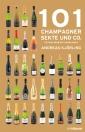 101 Champagner, Sekte und Co - Die man probiert haben muss