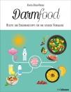 Darmfood - Rezepte und Ernährungstipps für eine gesunde Verdauung