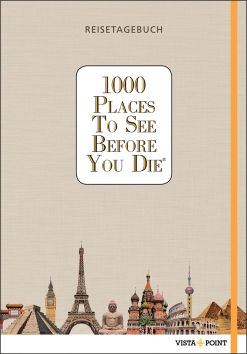 1000 Places To See Before You Die – Reisetagebuch