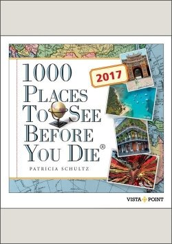 Tageskalender 2017 – 1000 Places To See Before You Die