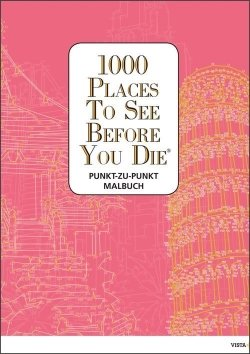 1000 Places To See Before You Die – Punkt-zu-Punkt Malbuch