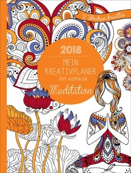Mein Kreativplaner zum Ausmalen 2018: Meditation