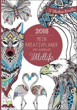 Mein Kreativplaner zum Ausmalen 2018: Wildlife