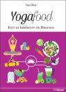 Yoga-food Rezepte und Ernährungstipps fürs Wohlbefinden