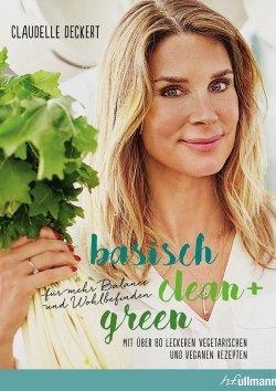 basisch clean + green für mehr Balance und Wohlbefinden - Claudelle Deckert