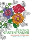 Malen und entspannen - Zauberhafte Gartenträume