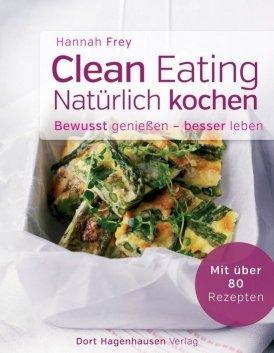 Clean Eating – Natürlich kochen