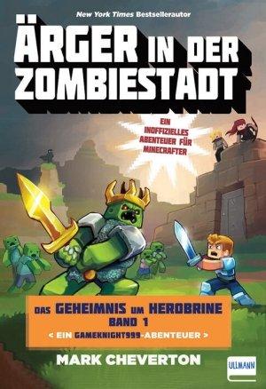 Ärger in der Zombiestadt: Das Geheimnis um Herobrine Band 1