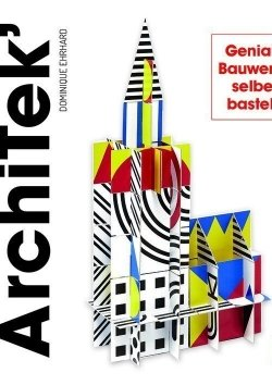 ArchiTek' – Geniale Bauwerke selber basteln