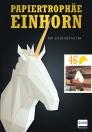 Papiertrophaee_Einhorn-buch-978-3-7415-2261-1