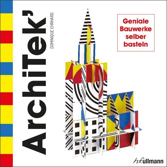 Architek Geniale Bauwerke Selber Basteln Buch Online Kaufen Ullmann Medien