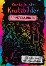 Kunterbunte Kratzbilder: Prinzessinnen