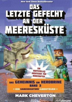 Das letzte Gefecht an der Meeresküste: Das Geheimnis um Herobrine Band 3