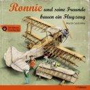 Ronnie und seine Freunde bauen ein Flugzeug