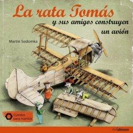 La rata Tomás y sus amigos construyen un avión