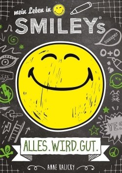 ALLES.WIRD.GUT – Mein Leben in Smiley®s (Bd. 1)