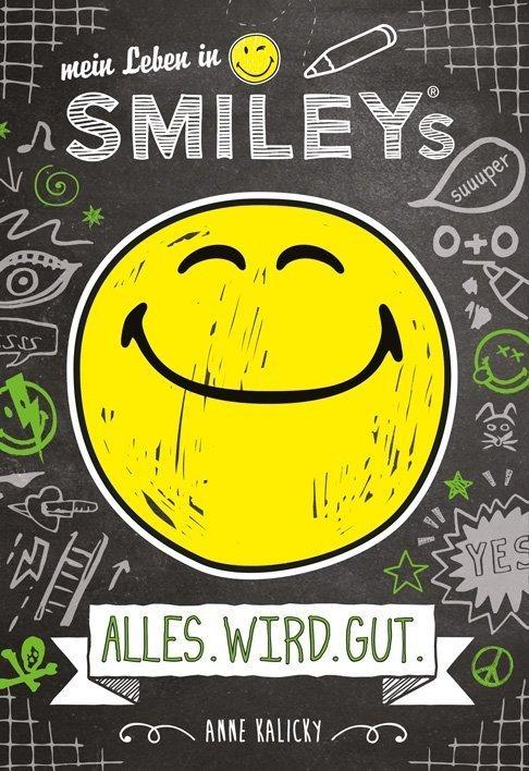 Mein Leben in Smiley®s - Alles wird Gut