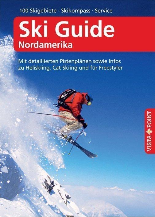 Ski Guide Nordamerika - Pistenpläne und Infos zu Heliskiing, Cat-Skiing und für Freestyler