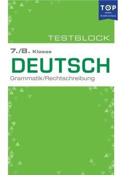 Testmappe: Deutsch Rechtschreibung & Grammatik, 7.-8. Klasse