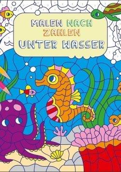 Kindermalbuch: Malen nach Zahlen - Unter Wasser