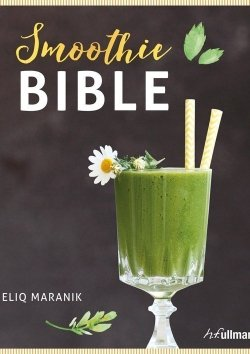 Smoothie Bible - Eliq Maranik