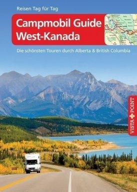 Campmobil Guide West-Kanada – VISTA POINT Reiseführer Reisen Tag für Tag