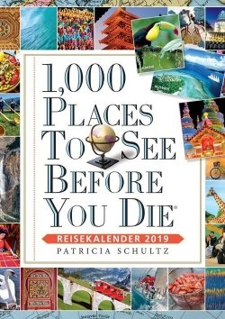 1000 Places To See Before You Die – Reisekalender 2019