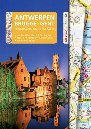 GO VISTA: Reiseführer Antwerpen, Brügge, Gent