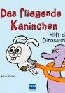 Das fliegende Kaninchen hilft dem Dinosaurier (Bd. 2)