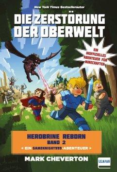Die Zerstörung der Oberwelt – Herobrine Reborn Bd. 2