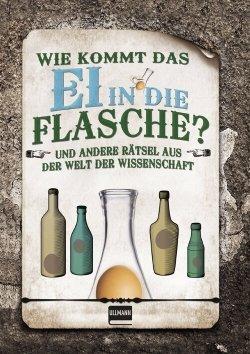 Wie kommt das Ei in die Flasche?
