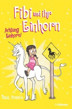 Fibi und ihr Einhorn (Bd. 5) – Achtung Einhorn!
