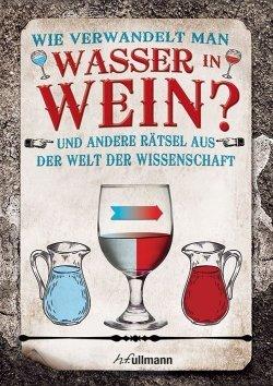 Wie verwandelt man Wasser in Wein?
