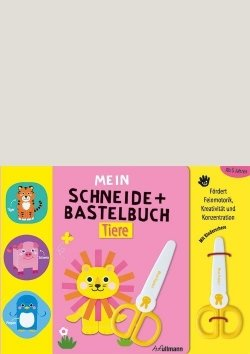 Mein Schneide- und Bastelbuch Tiere
