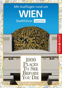 1000 Places To See Before You Die - Stadtführer Wien