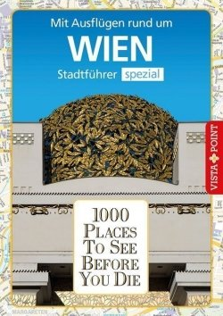 1000 Places To See Before You Die – Stadtführer Wien