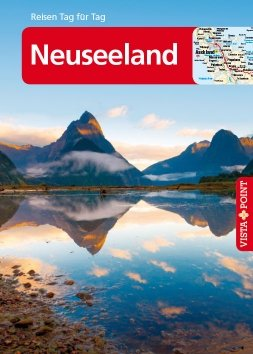 Neuseeland – VISTA POINT Reiseführer Reisen Tag für Tag