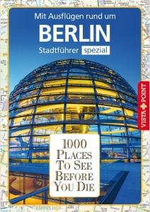 1000 Places To See Before You Die - Stadtführer Berlin