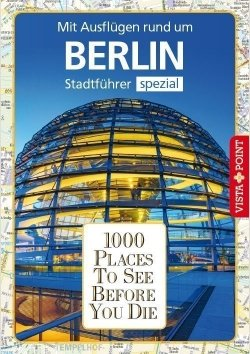 1000 Places To See Before You Die – Stadtführer Berlin
