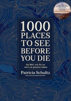 1000 Places To See Before You Die – Der Bildband
