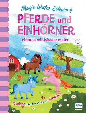 Magic Water Colouring – Pferde und Einhörner