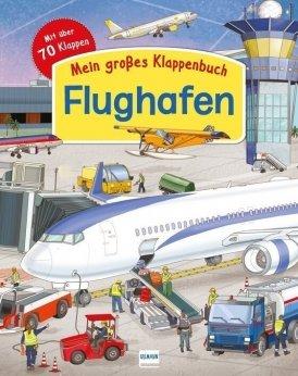 Mein großes Klappenbuch: Flughafen