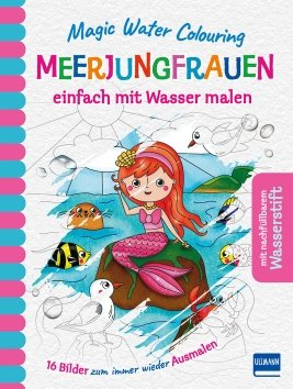 Magic Water Colouring – Meerjungfrauen