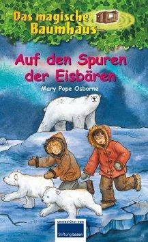 Das magische Baumhaus: Auf den Spuren der Eisbären