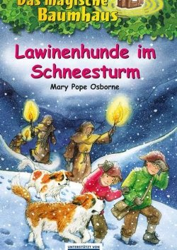 Das magische Baumhaus: Lawinenhunde im Schneesturm