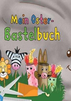Mein Oster-Bastelbuch