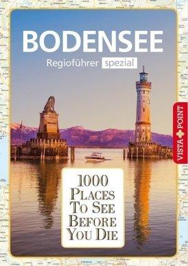 1000 Places To See Before You Die – Regioführer Bodensee