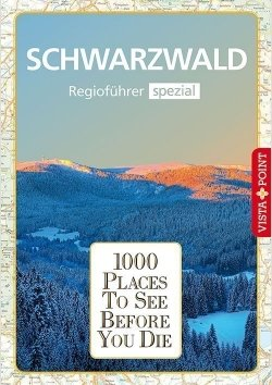 1000 Places To See Before You Die – Regioführer Schwarzwald