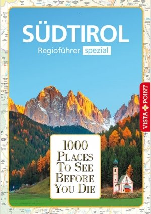 1000 Places To See Before You Die – Regioführer Südtirol